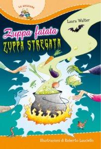Copertina di 'Zuppa fatata zuppa stregata'