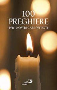 Copertina di '100 preghiere per i nostri cari defunti'