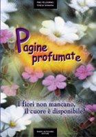 Pagine profumate - Pino Pellegrino-Teresa Demaria