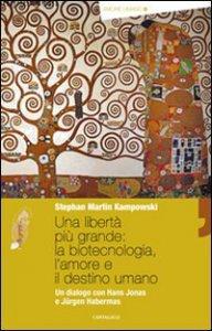 Copertina di 'Una libertà più grande, l'amore e il destino umano'