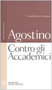 Copertina di 'Contro gli Accademici. Testo latino a fronte'