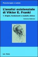 L'analisi esistenziale di Viktor E. Frankl - Bellantoni Domenico