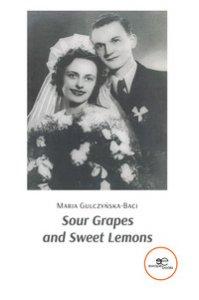 Copertina di 'Sour grapes and sweet lemons'