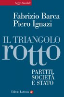 Il triangolo rotto - Fabrizio Barca, Piero Ignazi