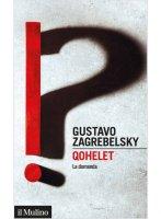 Qohelet. La domanda - Gustavo Zagrebelsky