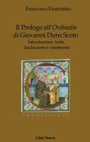 Il Prologo all'«Ordinatio» di Giovanni Duns Scoto - Francesco Fiorentino