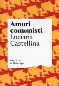 Copertina di 'Amori comunisti'