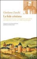 La fede cristiana - Zanchi Girolamo