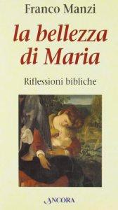 Copertina di 'La bellezza di Maria. Riflessioni bibliche'
