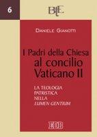 I Padri della Chiesa al Concilio Vaticano II - Gianotti Daniele