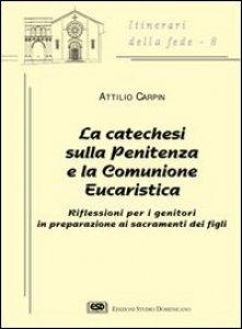 Copertina di 'La catechesi sulla penitenza e la comunione eucaristica. Riflessioni per i genitori in preparazione ai sacramenti dei figli'