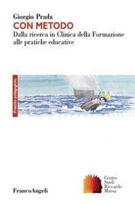 Copertina di 'Con metodo. Dalla ricerca in Clinica della Formazione alle pratiche educative'