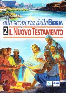 Copertina di 'Alla scoperta della Bibbia. Vol. 2: Il Nuovo Testamento'