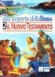 Alla scoperta della Bibbia. Vol. 2: Il Nuovo Testamento