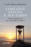 Come Gesù gestiva il suo tempo - Carlo Maria Martini