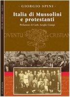 Italia di Mussolini e protestanti - Spini Giorgio