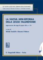 La nuova  mini-riforma della legge fallimentare - Michele Sandulli, Giacomo D'Attorre, Domenico Spagnuolo