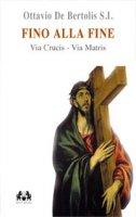 Fino alla fine - De Bertolis Ottavio S.I.