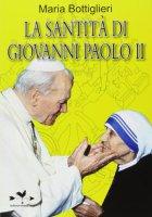 La santità di Giovanni Paolo II - Maria Bottiglieri