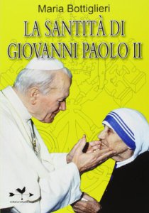 Copertina di 'La santità di Giovanni Paolo II'