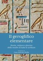 Il geroglifico elementare - Alberto Elli
