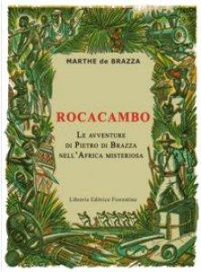 Copertina di 'Rocacambo. Le avventure di Pietro Di Brazza nell'Africa misteriosa'