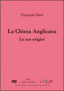 Copertina di 'La Chiesa anglicana. Le sue origini'