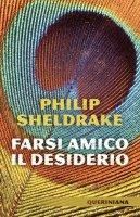 Farsi amico il desiderio - Philip Sheldrake