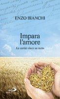 Impara l'amore - Bianchi Enzo
