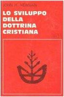 Lo sviluppo della dottrina cristiana - Newman John H.