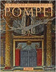 Copertina di 'La pittura allegorica a Pompei. Lo sguardo di Cicerone'