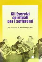 Gli esercizi spirituali per i sofferenti - Fusi Remigio