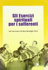 Copertina di 'Gli esercizi spirituali per i sofferenti'