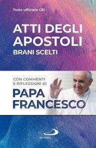 Copertina di 'Atti degli Apostoli. Con commenti e riflessioni di papa Francesco'