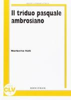 Triduo pasquale ambrosiano - Norberto Valli