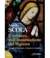 Il mistero dell'incarnazione del Signore - Angelo Scola