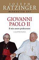 Giovanni Paolo II. Il mio amato predecessore - Ratzinger Joseph
