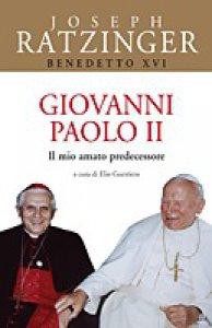Copertina di 'Giovanni Paolo II. Il mio amato predecessore'