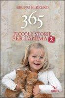 365 piccole storie per l'anima 2 - Bruno Ferrero
