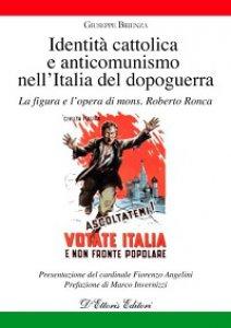 Copertina di 'Identità cattolica e anticomunismo nell'Italia del dopoguerra. La figura e l'opera di mons. Roberto Ronca'