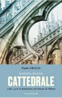Nascita di una cattedrale - Paolo Grillo