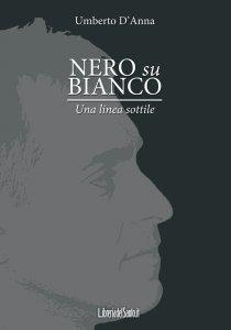Copertina di 'Nero su bianco. Una linea sottile'