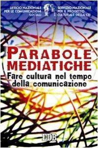 Copertina di 'Parabole mediatiche. Fare cultura nel tempo della comunicazione'