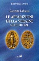 Caterina Labouré e le apparizioni della Vergine a Rue du Bac. Per una rilettura del messaggio della medaglia miracolosa - Palmarita Guida