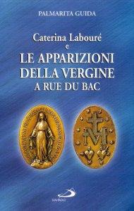 Copertina di 'Caterina Labouré e le apparizioni della Vergine a Rue du Bac. Per una rilettura del messaggio della medaglia miracolosa'