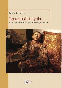 Copertina di 'Ignazio di Loyola. Dieci quadretti di spiritualità ignaziana.'
