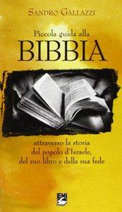 Copertina di 'Piccola guida alla Bibbia. Attraverso la storia del popolo d'Israele, del suo libro e della sua fede'