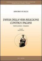 Difesa della vera religione contro i pagani - Arnobio