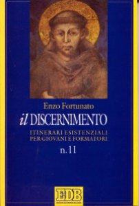 Copertina di 'Il discernimento. Itinerari esistenziali per giovani e formatori [vol_11]'