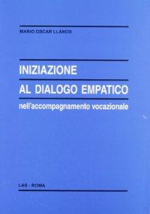 Copertina di 'Iniziazione al dialogo empatico nell'accompagnamento vocazionale'